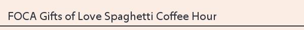 FOCA Gifts of Love Spaghetti Coffee Hour